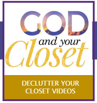 6 Free God and Your Closet Videos- DeClutter Your Closet